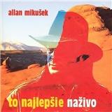 Allan Mikušek - To Najlepšie Naživo